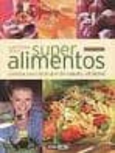 guia basica de los super alimentos. comida para disfrutar de salu d y vitalidad-adriana ortemberg-9788475562964