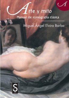 arte y mito: manual de iconografia clasica (2ª ed.)-miguel angel elvira barba-9788477378464