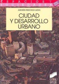 ciudad y desarrollo urbano-andres precedo ledo-9788477383864