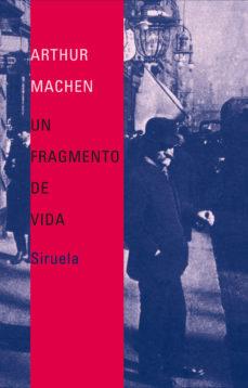 Libros en línea gratis descargar audio UN FRAGMENTO DE VIDA 9788478449064 de ARTHUR MACHEN (Literatura española)