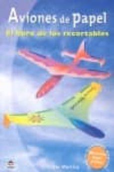 aviones de papel: el libro de los recortables-andreas martius-9788479027964
