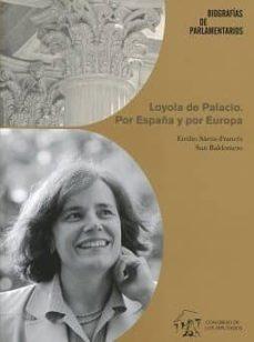 loyola de palacio: por españa y por europa-emilio sáenz-francés-9788479435264