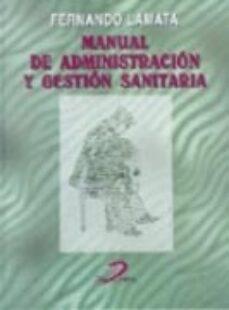 Descargar copia electrónica del libro. MANUAL DE ADMINISTRACION Y GESTION SANITARIA 9788479783464  de FERNANDO LAMATA en español