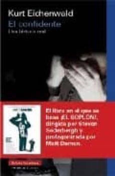 el confidente: una historia real-kurt eichenwald-9788481098464