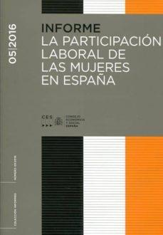 INFORME 05/2016 LA PARTICIPACION LABORAL DE LAS MUJERES EN ESPAÑA - VV.AA. | Triangledh.org