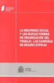 Vinisenzatrucco.it La Seguridad Social Y Las Nuevas Formas De Organizacion Del Traba Jo: Las Carreras De Seguro Atipicas (Ed. Bilingüe Español-ingles) Image
