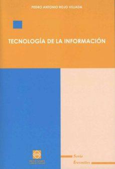 TECNOLOGIA DE LA INFORMACION. - PEDRO ANTONIO ROJO VILLADA | Triangledh.org