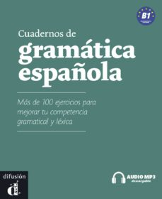 Los primeros 90 días de descarga de libros electrónicos. CUADERNOS DE GRAMATICA ESPAÑOLA B1, LIBRO + CD