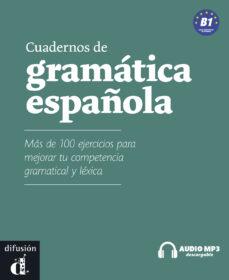 Descargas de libros de audio gratis para iPod CUADERNOS DE GRAMATICA ESPAÑOLA B1, LIBRO + CD 9788484434764  (Spanish Edition)