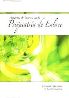 Descarga de foro de libros de Kindle ASPECTOS DE INTERES EN LA PSIQUIATRIA DE ENLACE CHM RTF MOBI in Spanish 9788484737964
