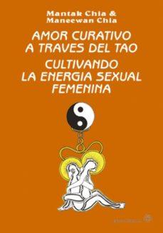Mrnice.mx Amor Curativo A Traves Del Tao: Cultivando La Energia Sexual Feme Nina Image