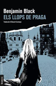 Descargar libros electrónicos de epub de Google ELS LLOPS DE PRAGA de BENJAMIN BLACK RTF FB2 9788490269664