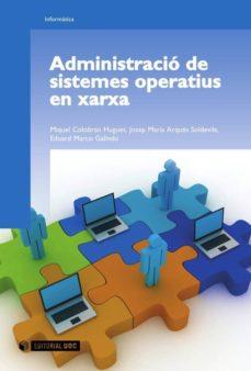 administració de sistemes operatius en xarxa (ebook)-miquel colobran huguet-eduard marco galindo-josep maria arqués soldevila-9788490294864