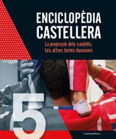 Descargando libros gratis sobre kindle fire ENCICLOPEDIA CASTELLERA. LA PROJECCIO DELS CASTELLS. LES ALTRES T ORRES HUMANES (Literatura española)