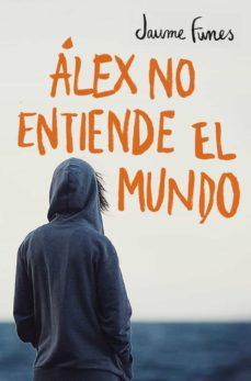 álex no entiende el mundo (ebook)-jaume funes-9788490433164