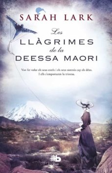 Ebooks descargar epub LES LLAGRIMES DE LA DEESSA MAORI (TRILOGIA DE L ARBRE KAURI 3) de SARAH LARK 9788490704264 en español