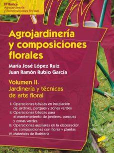 Agrojardineria Y Composiciones Florales Jardineria Y Tecnicas De Arte Floral Vol Ii Juan Ramon Rubio García Comprar Libro 9788490771464