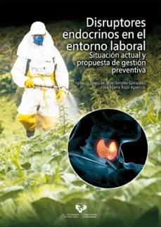 Descarga gratuita de libros electrónicos para itouch DISRUPTORES ENDOCRINOS EN EL ENTORNO LABORAL MOBI iBook 9788490829264