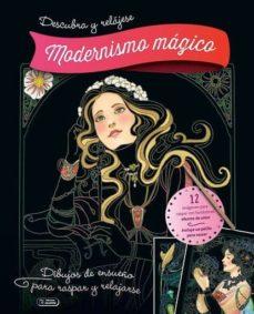 Descargar libros de texto rapidshare DESCUBRA Y RELÁJESE - MODERNISMO MÁGICO 9788491783664 in Spanish de  CHM