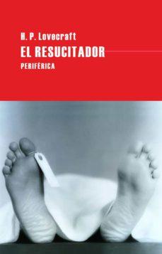 Libros de texto en línea para descargar gratis EL RESUCITADOR 9788492865864 de H.P. LOVECRAFT in Spanish FB2 DJVU RTF