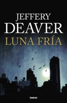 Descargar ebooks gratuitos en jar LUNA FRIA 9788492915064 de JEFFERY DEAVER MOBI en español