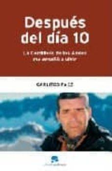 Descargar DESPUES DEL DIA 10: LA CORDILLERA DE LOS ANDES ME ENSEÃ'O A VIVIR gratis pdf - leer online