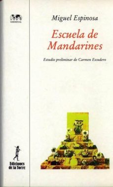 Ebook archivo txt descarga gratuita ESCUELA DE MANDARINES de MIGUEL ESPINOSA (Spanish Edition) ePub