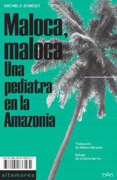 Descarga gratuita de libros cd online. MALOCA MALOCA: UNA PEDIATRA EN LA AMAZONIA PDB de MICHELA SONEGO (Literatura española)