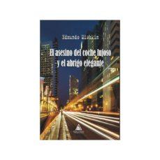 Libros gratis para descargar en tableta. EL ASESINO DEL COCHE LUJOSO Y EL ABRIGO ELEGANTE en español de EDMUNDO MISHKIN