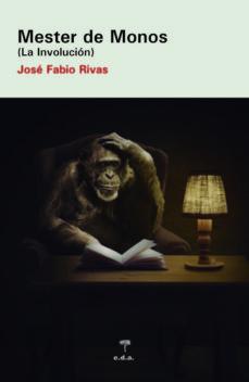 Libros de audio gratis descargar mp3 gratis MESTER DE MONOS: LA INVOLUCION (Literatura española) de FABIO RIVAS GUERRERO CHM