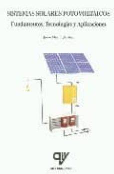 sistemas solares fotovoltaicos: fundamentos, tecnologias y aplica ciones-javier martin jimenez-9788496709164