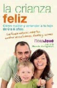 Titantitan.mx La Crianza Feliz: Como Cuidar Y Entender A Tu Hijo De 0 A 6 Años Image