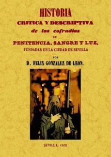 Bressoamisuradi.it Historia Critica Y Descriptiva De Las Cofradias Penitencia, Sangr E Y Luz Fundadas En La Ciudad De Sevilla (Ed. Facsimil) Image