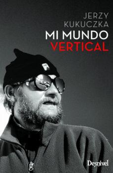 mi mundo vertical (3ª ed.)-jerzy kukuczka-9788498294064