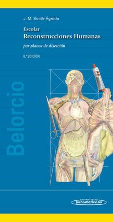 Descargar libros en linea gratis en pdf. ESCOLAR: RECONSTRUCCIONES HUMANOS: POR PLANOS DE DISECCION (6ª ED .) (Spanish Edition)