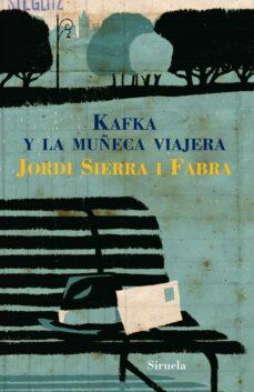 Descargar libros electrónicos de Amazon KAFKA Y LA MUÑECA VIAJERA de JORDI SIERRA I FABRA MOBI