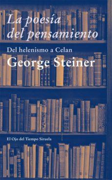 la poesia del pensamiento-george steiner-9788498418064