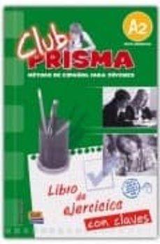 Valentifaineros20015.es Club Prisma A2: Ejercicios Con Claves Image