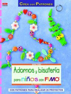 Descargar gratis ebook ipod ADORNOS Y BISUTERIA PARA NIÑOS CON FIMO: CON PATRONES PARA REALIZ AR 29 PROYECTOS (Spanish Edition)