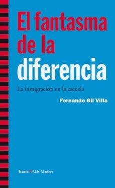 el fantasma de la diferencia-fernando gil villa-9788498884364