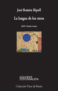 Descarga gratuita de libros electrónicos en internet LA LENGUA DE LOS OTROS de JOSE RAMON RIPOLL ePub PDF DJVU