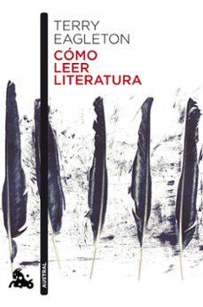 cómo leer literatura-terry eagleton-9788499425764