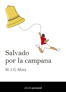 SALVADO POR LA CAMPANA - M. J. G. MORA | Adahalicante.org