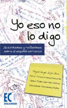 yo eso no lo digo (ebook)-miguel angel aijon oliva-maria teresa encinas manterda-9788499483764