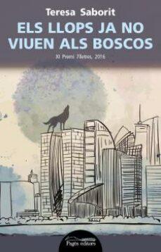 Descargas gratuitas de libros kindle uk ELS LLOPS JA NO VIUEN ALS BOSCOS