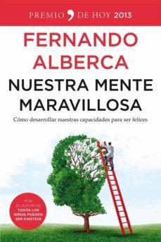 (pe) nuestra mente maravillosa: como desarrollar nuestras capacidades para ser felices-fernando alberca-9788499982564