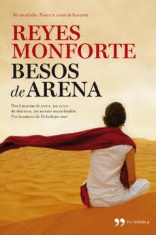 Descarga gratuita de libros de audio de Google. BESOS DE ARENA ePub CHM FB2 (Spanish Edition) de REYES MONFORTE 9788499983264
