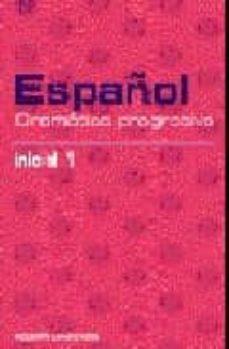Chapultepecuno.mx Español: Gramatica Progresiva: Inical 1 (Repaso Gramatical) (Incl Uye Cd) Image
