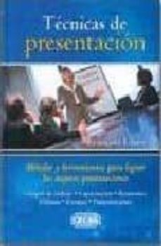TECNICAS DE PRESENTACION: METODOS Y HERRAMIENTAS PARA LOGRAR LAS MEJORES PRESENTACIONES - FRANÇOIS LAURE   Triangledh.org