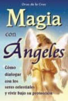 Chapultepecuno.mx Magia Con Angeles: Como Dialogar Con Los Seres Celestiales Image